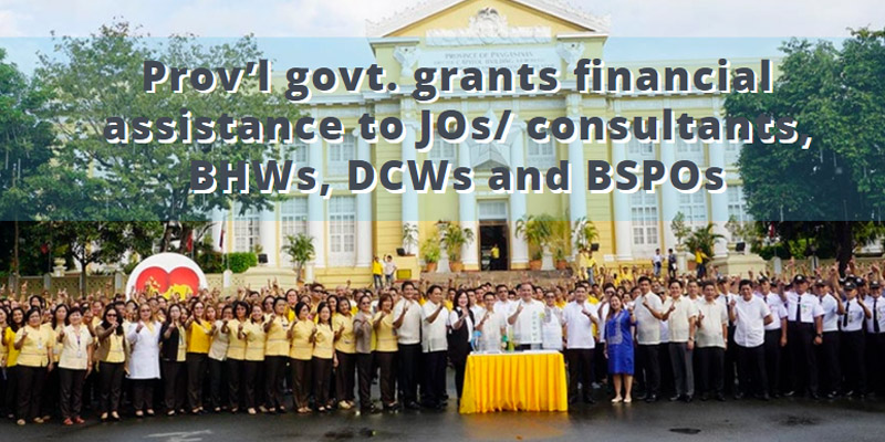 The provincial government will grant P3,000 financial assistance to all job order (JO) employees and consultants and P1,000 to all Barangay Health Workers (BHWs), Day Care Workers (DCWs), and Barangay Service Point Officers (BSPOs) before Christmas.